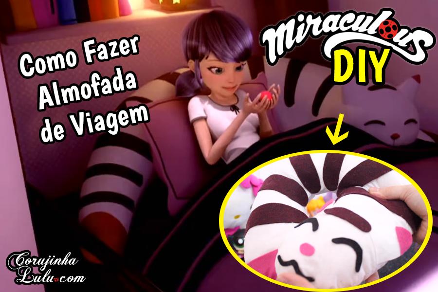 Diy Miraculous Ladybug - Como Fazer Almofada de Gato da Marinette - Corujices da Lu | ©CorujinhaLulu.com corujinhalulu corujinha lulu #corujicesdalu corujicesdalu travesseiro de pescoço viagem férias gatinho