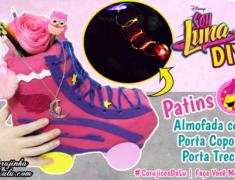 Diy Disney Sou Luna 3 – Como Fazer Patins da Luna de Almofada Porta Treco | Corujices da Lu