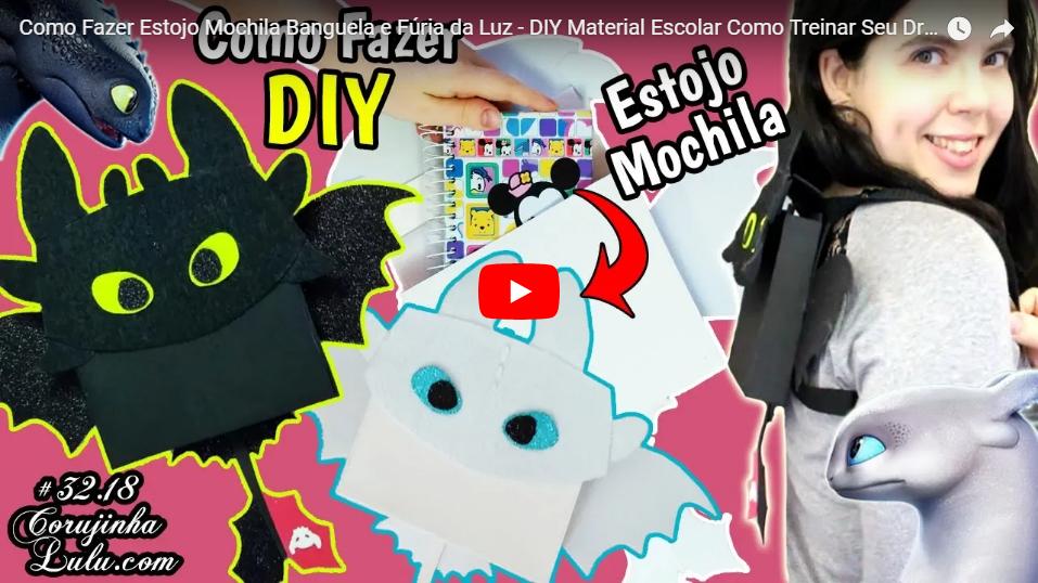 Como Fazer Estojo Mochila Banguela e Fúria da Luz - DIY Material Escolar Como Treinar Seu Dragão 3