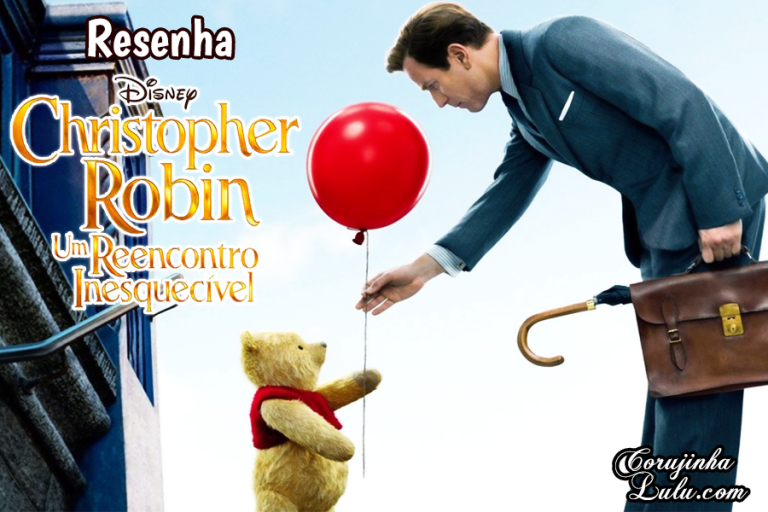 "Live Action do Ursinho Pooh | Resenha do filme ""Christopher Robin"" (2018 Disney)"