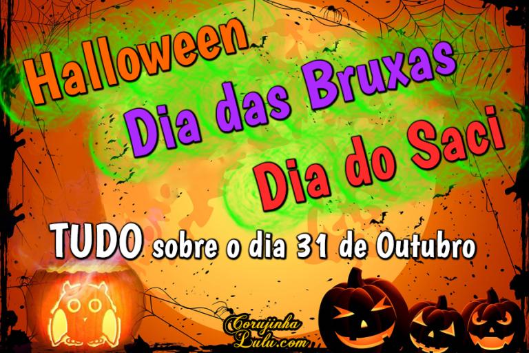 31 de outubro: Halloween, Dia das Bruxas ou Dia do Saci? Conheça toda a história!