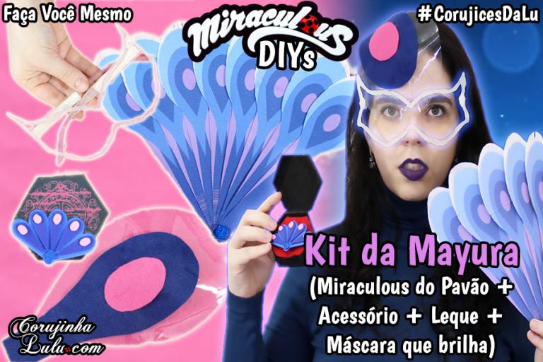 Mayura Miraculous Ladybug Diy - Como Fazer Miraculous do Pavão + Leque + Máscara que brilha