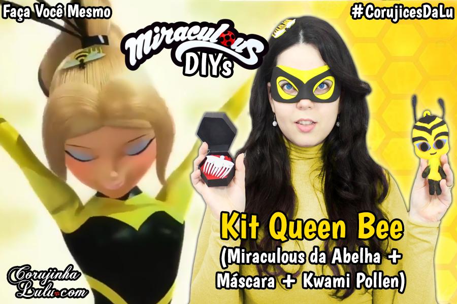 Miraculous Ladybug 3 temporada Diy Kit Queen Bee com Máscara + Miraculo da Abelha + Kwami Pollen - Corujices da Lu | ©CorujinhaLulu.com corujinha lulu corujinhalulu corujicesdalu #corujicesdalu