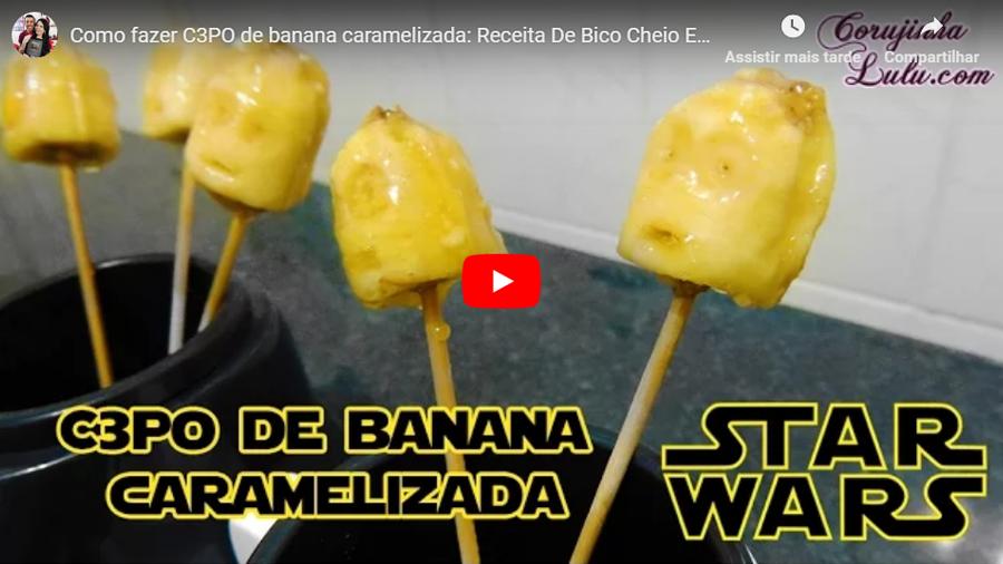 DIY Star Wars C3PO de banana caramelizada | Receita De Bico Cheio