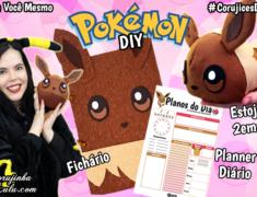 Kit Eevee com Estojo 2 em 1 + Planner + Fichário | bk Pokémon Diy Páscoa Material Escolar | Corujices da Lu